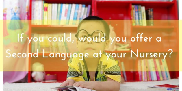 would you offer a second Language at your nursery?