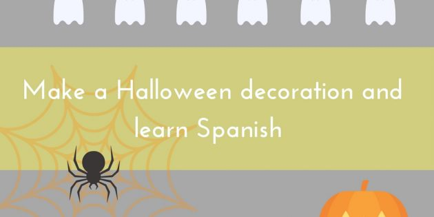 make a Halloween decoration and practise Spanish