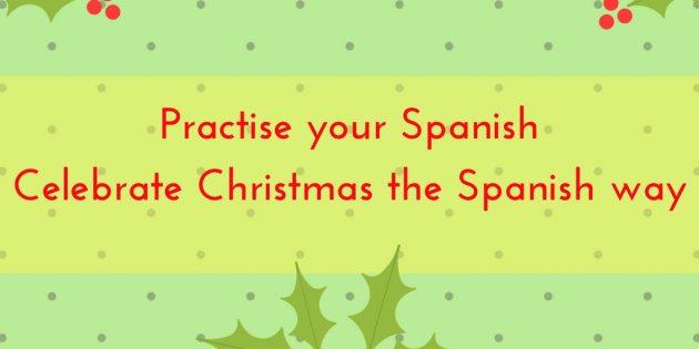 Celebrate Christmas the Spanish way