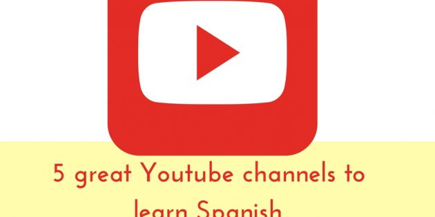 5 great youtube channels to learn Spanish